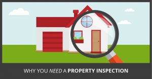 Why Do You Need A Property Inspection